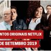 Lançamentos originais Netflix: De 1 a 9 de setembro 2019