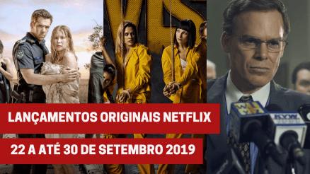Lançamentos originais Netflix: De 22 a até 30 de setembro 2019