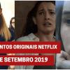Lançamentos originais Netflix: De 8 a 14 de setembro 2019