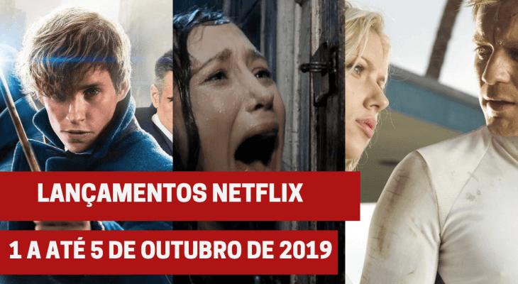 Lançamentos Netflix 1 a 5 de outubro 2019