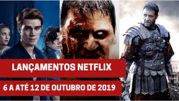 Lançamentos Netflix: De 6 a até 12 de Outubro