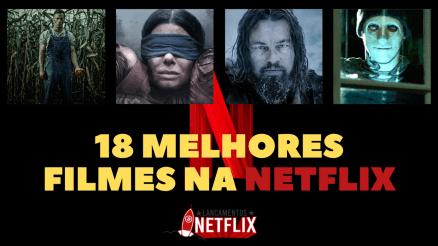 Melhores filmes Netflix do momento
