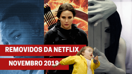 Filmes e séries removidas da netflix - novermbro de 2019