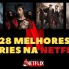 Melhores Séries na Netflix